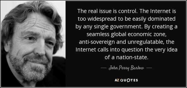 quote-the-real-issue-is-control-the-internet-is-too-widespread-to-be-easily-dominated-by-any-john-perry-barlow-57-20-40